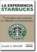 La experiencia Starbucks (The Starbucks Experience) 5 principios para convertir lo ordinario en extraordinario. Es uno de los mejores libros en servicio