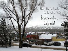 Where Do The Locals Go To Eat in Breckenridge, Colorado? Find out here! http://www.wanderingeducators.com/best/traveling/where-do-locals-go-eat-breckenridge-colorado.html