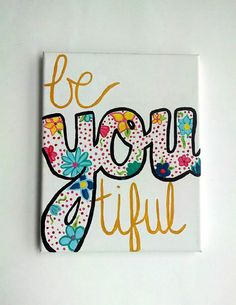 BeYOUtiful Canvas painting College canvas painting by EnglishBliss, $30.00