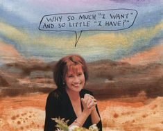 "Why so much ""I want"" and so little ""I have."" – Michael Lipsey"