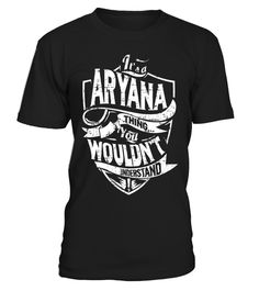 # Its-A-Aryana-Thing-You-Wouldnt-Understand-T-Shirt .  Its A Aryana Thing You Wouldnt Understand T-Shirt