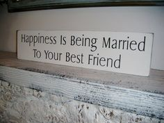 "Items similar to Wedding Signs, Handpainted wedding sign, wooden sign - ""Happiness is being married to your best friend"" on Etsy"