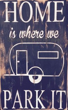 Home Is Where You Park It Wooden Sign Camper by SweetTeaAndGrace