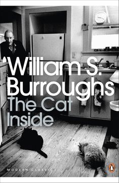 """Read """"The Cat Inside"""" by William S. Burroughs available from Rakuten Kobo. Both heartwarming and meditative, The Cat Inside explores not only the personal relationship between Burroughs and cats,. Penguin Modern Classics, Books Australia, Allen Ginsberg, Book Cover Art, Book Covers, Cat People, Penguin Books, Parcs, Paperback Books"""