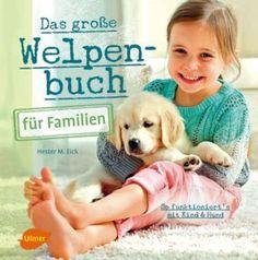 """Die Anschaffung eines Hundes für Kinder will gut überlegt sein. Welche Hunderassen sind kinderlieb und eigenen sich als Familienhund? Soll es für die Kinder ein Welpe sein oder besser ein ausgewachsener Hund? """"Das große Welpenbuch für Familien"""" gibt wertvolle Tipps und Ratschläge. Früher oder später kommt bei den meisten Kindern der Wunsch nach einem Haustier … """"Das große Welpenbuch für Familien"""" weiterlesen"""