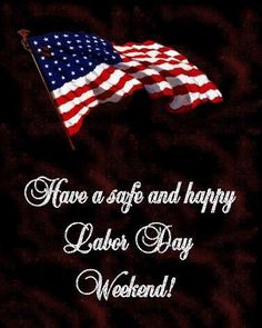 WISHING EVERYONE A SAFE AND HAPPY LABOR DAY WEEKEND!! Love yall ❤️❤️❤️