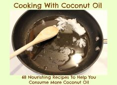 68 Recipes To Help You Consume More Coconut Oil
