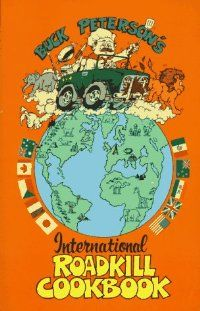 The International Roadkill Cookbook by Buck Peterson: Ten Speed Press 9780898155679 Paperback, 1ST - ExtremelyReliable