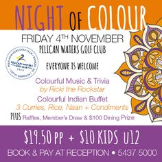 Love music, trivia & Indian food? For a colourful night next Friday 4th at #PelicanWatersGolfClub book & pay $19.50pp $10 kids at reception