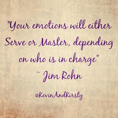 Manage your Emotions - use both your Fears and your Excitement to propel you Forward towards your Goals. #motivation #emotion #goals #quote #inspiration #jimrohn