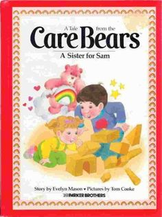 A Sister for Sam A tale from the Care Bears. Collectible vintage childrens book featuring the Care Bears. 90s Childhood, My Childhood Memories, 1 Samuel 1 27, 80s Kids, Oldies But Goodies, Care Bears, Vintage Toys, Retro Toys, Vintage Stuff