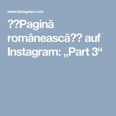 """🇷🇴Pagină românească🇷🇴 auf Instagram: """"Part 3"""""""