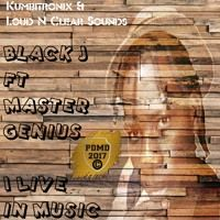 Black J ft Master Genius - I Live in Music (Kumbitronix & Loud N Clear Sounds) by Percy Dancehall Reloaded on SoundCloud