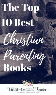 Wow! Top 10 Best Christian Parenting Books Christ-Centered Mama Motherhood Gospel Focused Parenting Books for New Christian Parents on Amazon