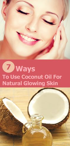 7 Ways To Use #Coconut Oil For #Natural Glowing #Skin