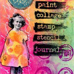 Paint - Collage - Stamp - Stencil - Journal