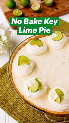 Key Lime Desserts, No Bake Desserts, Delicious Desserts, Dessert Recipes, Vegan Key Lime Pie, Best Key Lime Pie, Easy Key Lime Pie Recipe No Bake, No Bake Lemon Pie, Lime Recipes