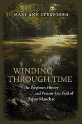 Pin this  Winding through Time - http://www.buypdfbooks.com/shop/history/winding-through-time/ #History, #LSUPress, #SternbergMaryAnn