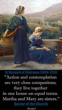 "St. Bernard - ""Action and contemplation are very close companions...."" - Quote/s of the Day - 20 August ~ AnaStpaul"