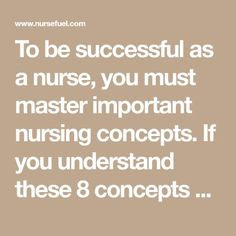 8 Most Important Nursing Concepts Every Nursing Student Must Master 69e4226902ae
