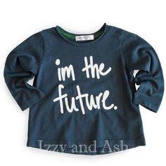 Gender Neutral Joah Love Joah Love Fall 2017 Im The Future Shirt Im The Future Joah Love Shirts #shirts #shirt #fallfashion #falloutfits #fall #top #tops #clothing #clothes #fashion #designer #boys #boy #children #kids #toddler #toddlers #trendy #cute
