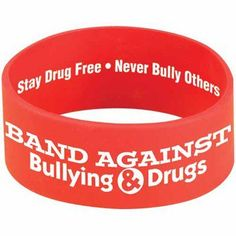 Band Against Bullying & Drugs (Red) Silicone Bracelets Item # * Save with promo code Drug Free Week, Red Ribbon Week, Bullying Prevention, Silicone Bracelets, Schools First, Drugs, Goal, Coding, Positivity