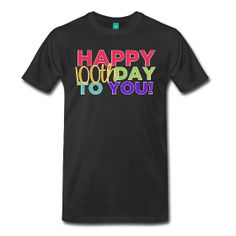 Happy 100th Day to You | Men's