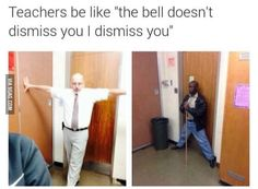 Then what's the bell for?<~ or the bell doesn't dismiss you than it doesn't tell you when lessons start