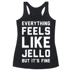 "Wanna get in shape but cardio turns you into jello? Get through your work out with this funny workout design featuring the text ""Everything Feels Like Jello But It's Fine"" to keep you strong! Perfect for some lazy fitness, fitness humor, funny fitness, gym humor, gym jokes, and working out!"