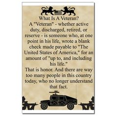 "What is a Veteran? A person that a one point in their life wrote a blank check made payable to ""The United States of America."""