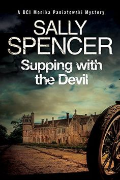 Supping with the Devil: A British police procedural (A DCI Monika Paniatowski Mystery) by Sally Spencer