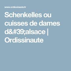 Schenkelles ou cuisses de dames d'alsace   Ordissinaute