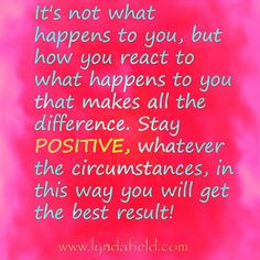 Stay positive in all circumstances! Words Quotes, Sayings, Inspirational Memes, Good Thoughts Quotes, Positive Inspiration, Life Quotes To Live By, Spiritual Guidance, What Happened To You, Staying Positive