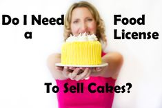 Do I Need a Food License to Sell Cakes? | Cakes | Making Money from home | Food License | Blog | Cake Business | Cupcake Business | www.cupcakebusinessinabox.com.au