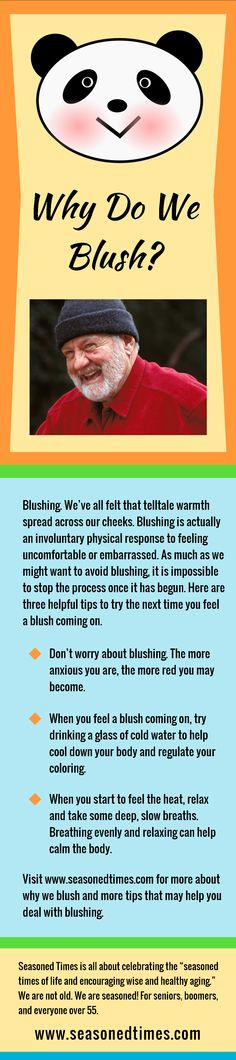 """Why Do We Blush? Visit www.seasonedtimes.com for more information about blushing. Seasoned Times celebrates the """"seasoned times"""" of life while encouraging wise, healthy aging. WE ARE NOT OLD, WE ARE SEASONED! For seniors, boomers and everyone 55+."""