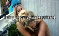 Well the term bestfriend applies to someone who is close to you.