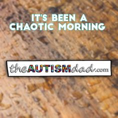 It's been a chaotic morning   This morning has really tested my patience and sanity but it's finally over  http://www.theautismdad.com/2016/06/01/its-be-a-chaotic-morning/  Please Like, Share and visit our Sponsors  ‪#‎Autism‬ ‪#‎AutismSpectrum‬ ‪‪#‎SingleParenting‬ ‪#‎AutismAwareness‬ ‪#‎AutismParenting‬ ‪#‎Family‬ ‬ ‪#‎SpecialNeedsParenting‬ ‪ ‪#‎Ohio‬ ‪#‎SpecialNeeds‬ ‪#‎Parenting‬ ‪#‎ParentingAdvice‬