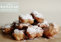 Fried Banana Bites - Gluten Free, Dairy Free, Soy Free Desserts | Brunch at Saks