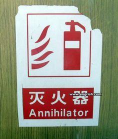 Making fire extinguishers more epic. Translation Fail, Funny Translations, Feeling Down, Google Translate, Screwed Up, Brighten Your Day, Funny Signs, Awesome Things, Make You Smile