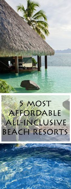 Bucket Lists Ideas : 5 Affordable All Inclusive Vacation Resorts! The Beach Sand and Sun for you to enjoy on your next island trip