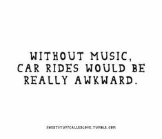Our car rides with blasting music!XD Hahaa ohhhh and us screaming Miranda Lambert to Sam lol! Music Is My Escape, I Love Music, Music Is Life, Music Mood, Listening To Music, Music Lyrics, Music Quotes, Music Sing, Qoutes About Music