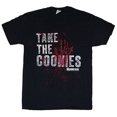 The Walking Dead Take The Cookies Black Adult T-Shirt Walking Dead Gifts, The Walking Dead, New Fashion, Fashion Brands, Branded T Shirts, Funny Shirts, Cookies, Mens Tops, Stuff To Buy