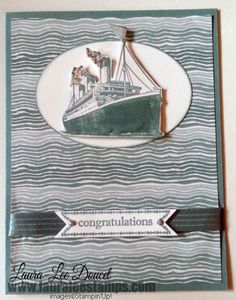 I love the ship in the Traveler stamp set which will be in the new Stampin' Up! catalog coming in June. www.lauraleestamps.com