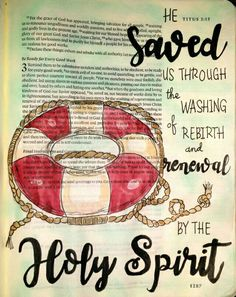 Titus 3:5 It is the Holy Spirit that renews my life. She is the best teacher, the best doctor, the best encourager, the best everything. Bible art journaling by @peggythibodeau www.peggyart.com