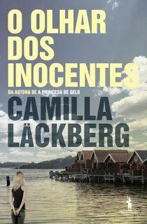 MENINA_DOS_POLICIAIS: Camilla Läckberg - O Olhar dos Inocentes [Opinião]...