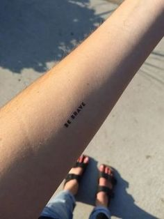 Be Brave | tattoo inspo | tattoo ideas | simple tattoo | inspiration | encouragement | quote tattoo