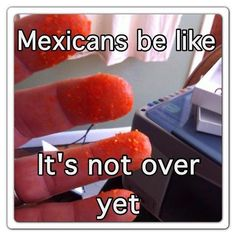 Mexicans Be Like #9270 - Mexican Problems