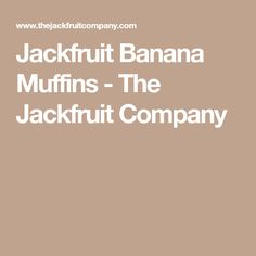 Jackfruit Banana Muffins - The Jackfruit Company