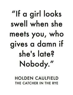 Holden Caulfield thinks you're a phony.
