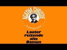 Hörbuch: Lauter reizende alte Damen von Agatha Christie || 2015 || Hörbu... Agatha Christie, Alter, Youtube, Old Ladies, Deutsch, Youtubers